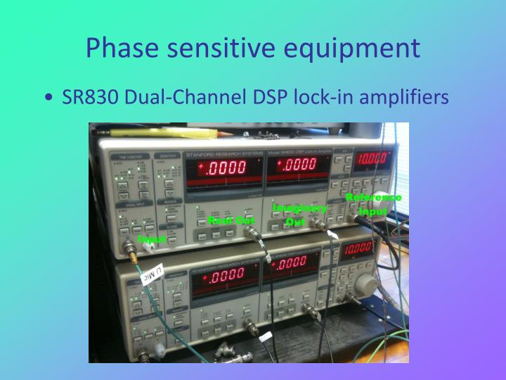 Phase sensitive equipment