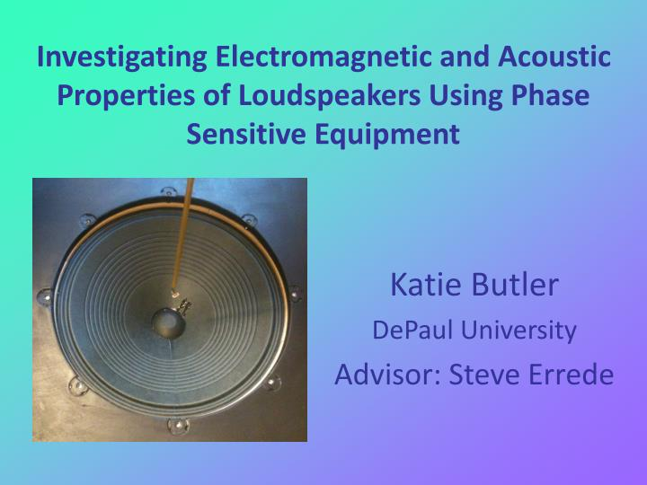 Investigating Electromagnetic and Acoustic Properties of Loudspeakers Using Phase Sensitive Equipmen...