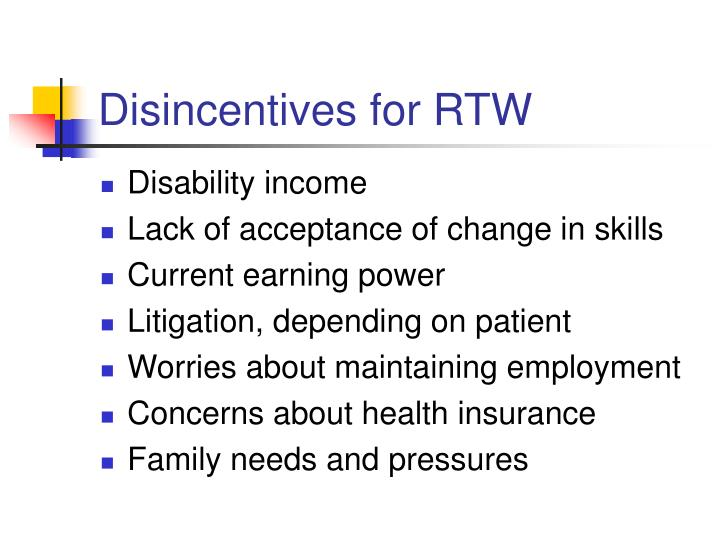 Disincentives for RTW