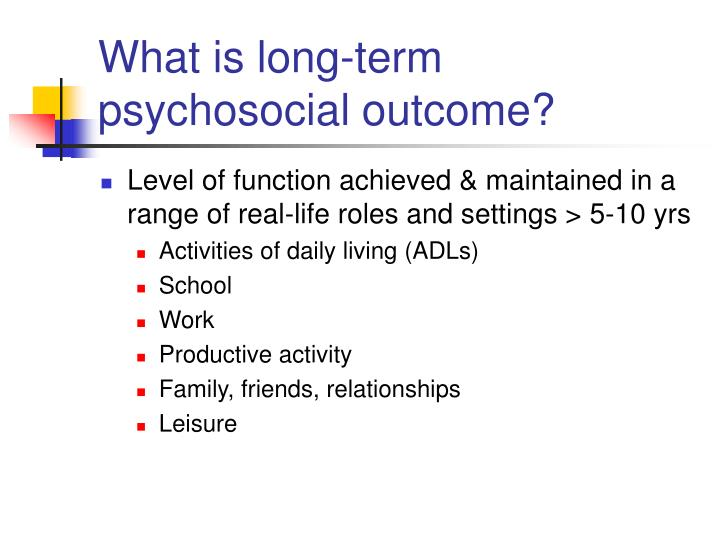 What is long-term psychosocial outcome?