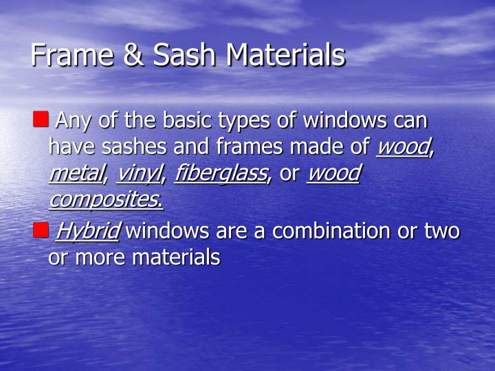 Frame & Sash Materials