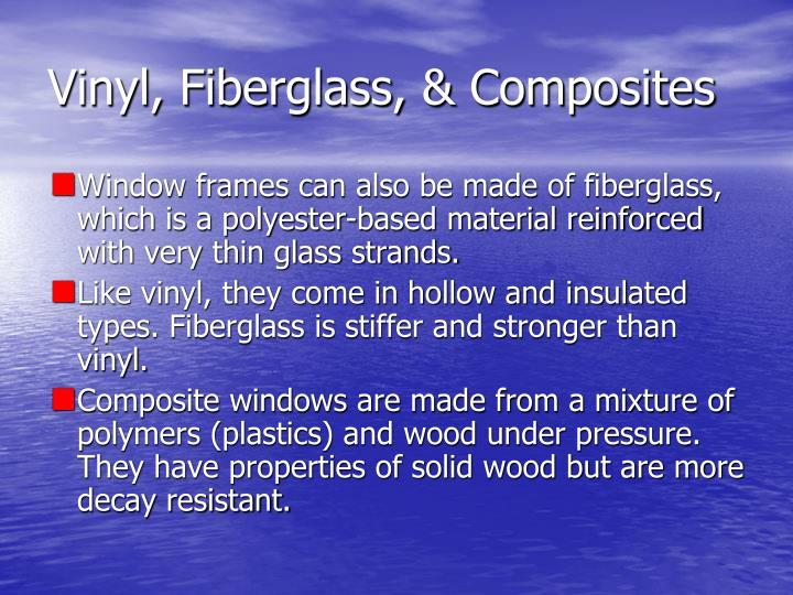 Vinyl, Fiberglass, & Composites