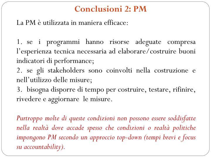 Conclusioni 2: PM