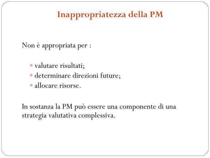 Inappropriatezza della PM