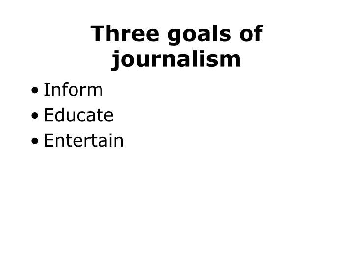 Three goals of journalism
