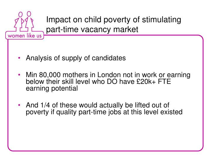 Impact on child poverty of stimulating part-time vacancy market
