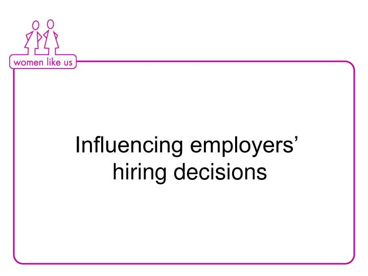 Influencing employers'