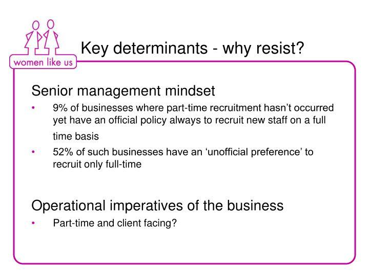 Key determinants - why resist?
