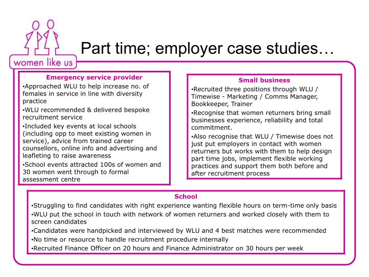 Part time; employer case studies…
