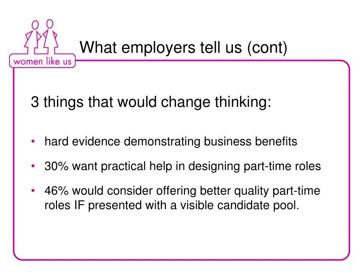 What employers tell us (cont)