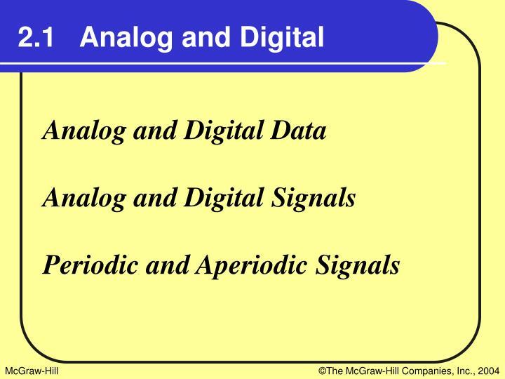 2.1   Analog and Digital