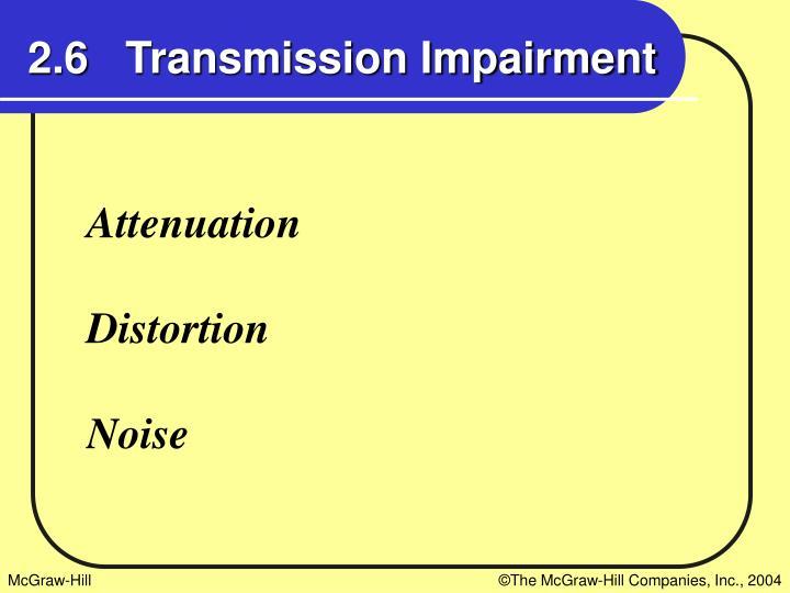 2.6   Transmission Impairment