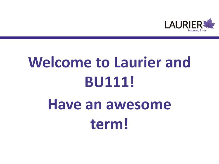 Welcome to Laurier and BU111!