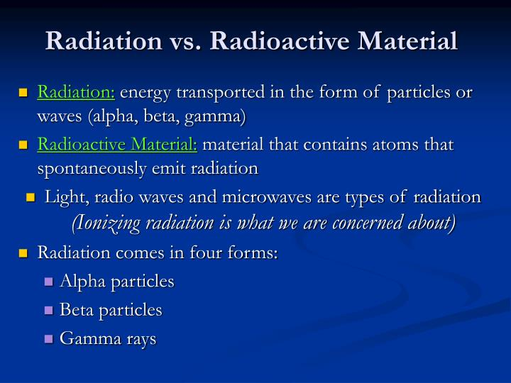 Radiation vs. Radioactive Material
