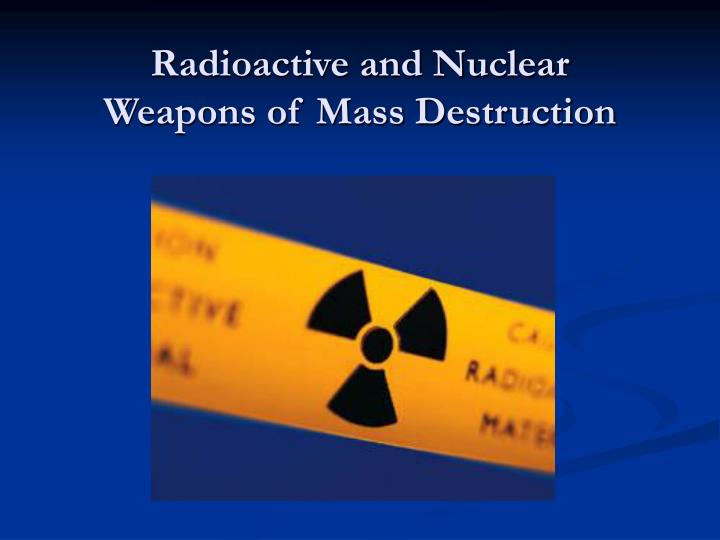 Radioactive and Nuclear