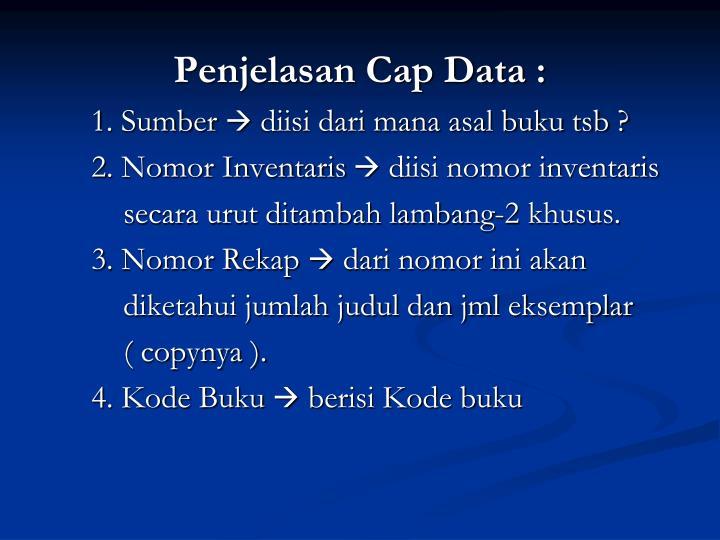 Penjelasan Cap Data :