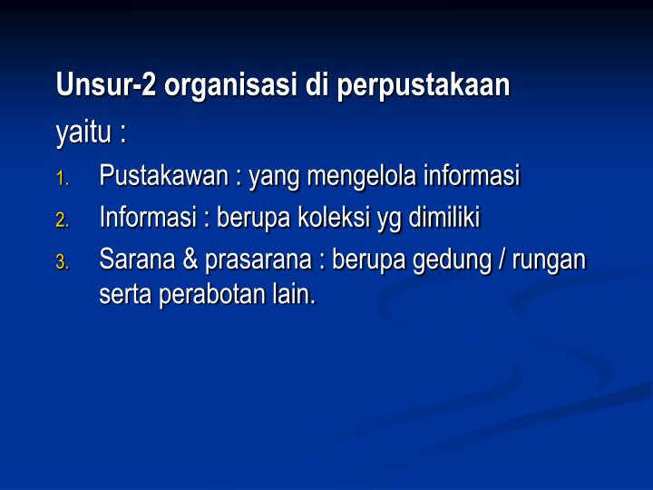 Unsur-2 organisasi di perpustakaan