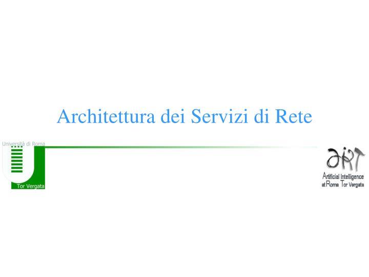 Architettura dei Servizi di Rete