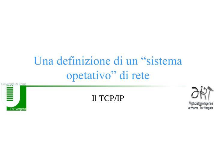 """Una definizione di un """"sistema opetativo"""" di rete"""