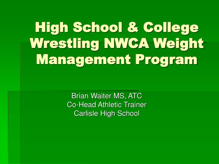 High school college wrestling nwca weight management program
