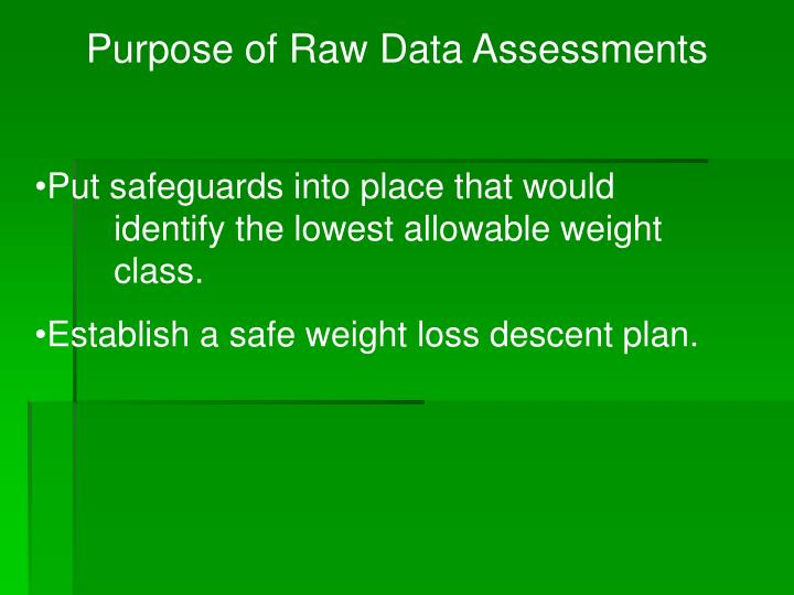 Purpose of Raw Data Assessments