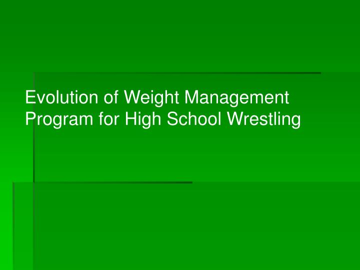 Evolution of Weight Management Program for High School Wrestling