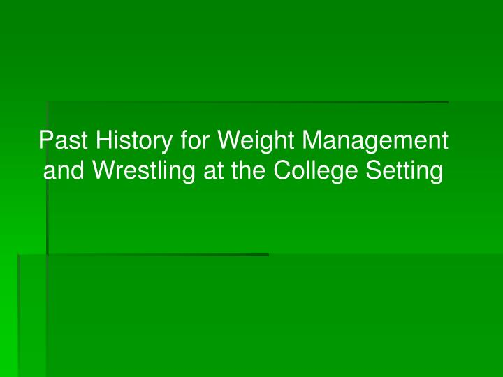 Past History for Weight Management and Wrestling at the College Setting