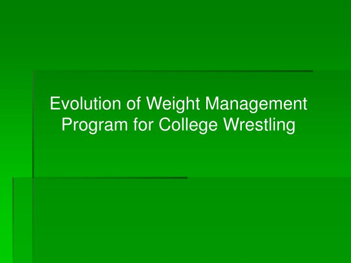 Evolution of Weight Management Program for College Wrestling