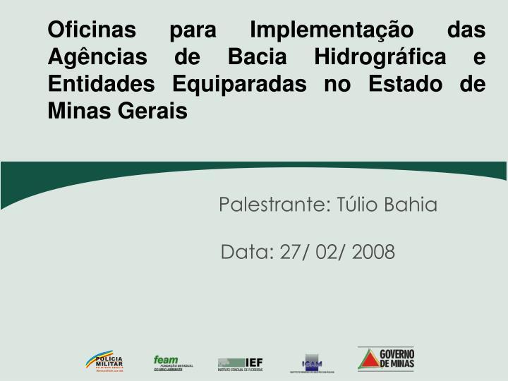Oficinas para Implementação das Agências de Bacia Hidrográfica e Entidades Equiparadas no Estado de Minas Gerais