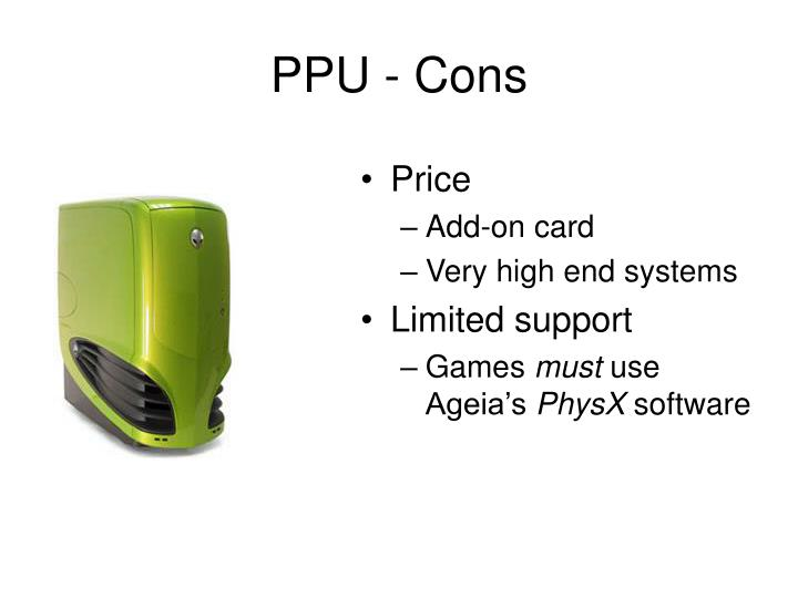 PPU - Cons