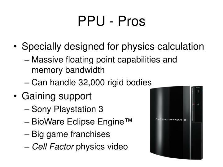 PPU - Pros