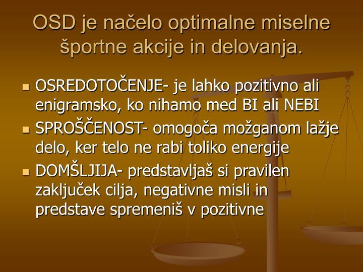 OSD je načelo optimalne miselne športne akcije in delovanja.