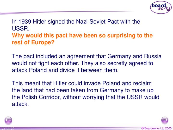 In 1939 Hitler signed the Nazi-Soviet Pact with the USSR.