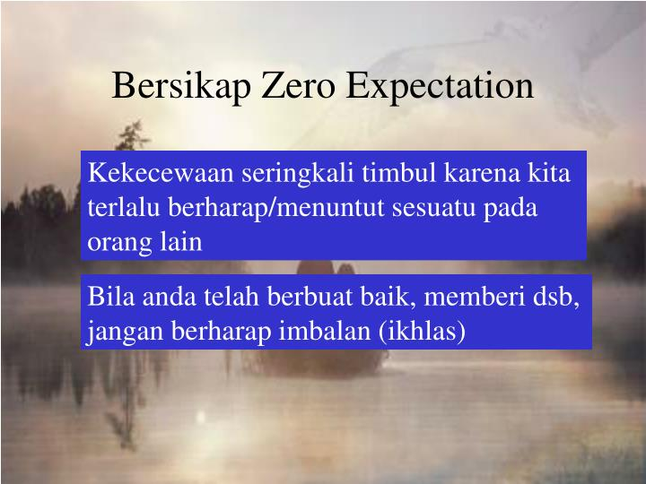 Bersikap Zero Expectation