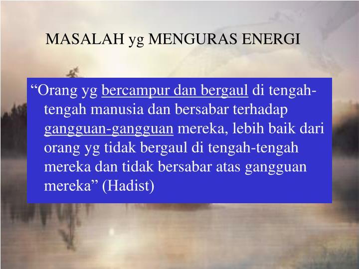 MASALAH yg MENGURAS ENERGI
