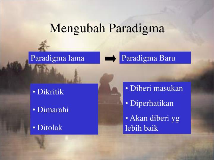 Mengubah Paradigma
