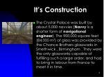 it s construction