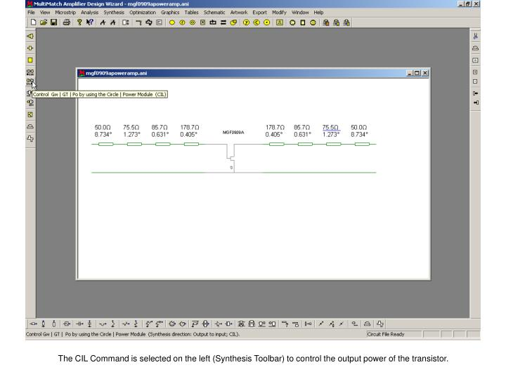The CIL Command is selected on the left (Synthesis Toolbar) to control the output power of the transistor.