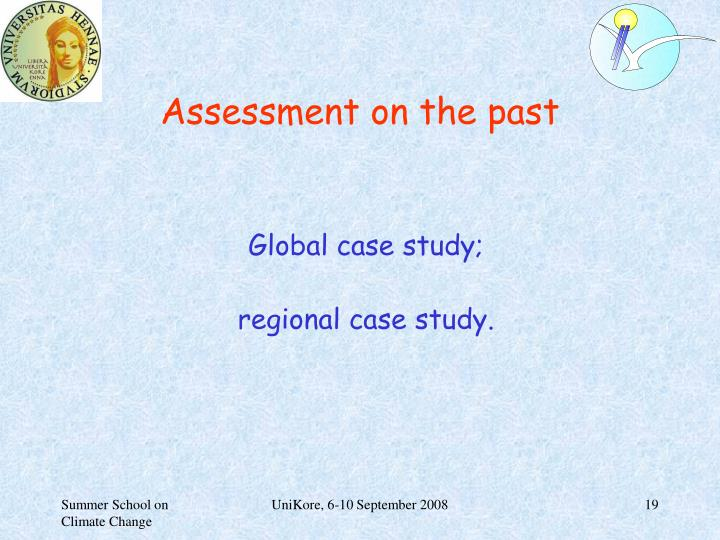 Assessment on the past