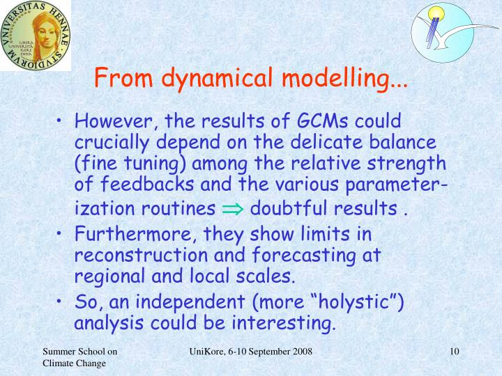 From dynamical modelling...