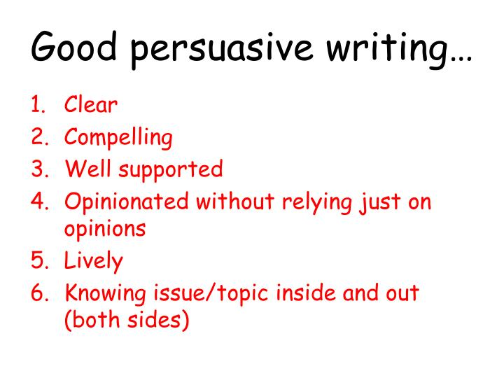 Good persuasive writing…