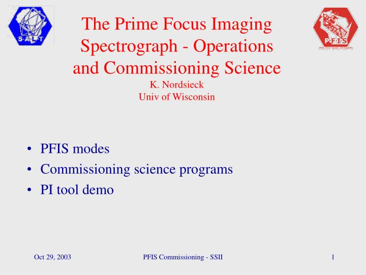 The Prime Focus Imaging Spectrograph - Operations and Commissioning Science
