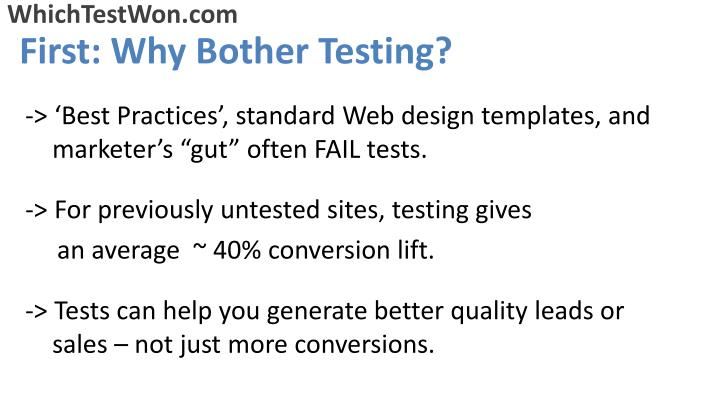 First why bother testing