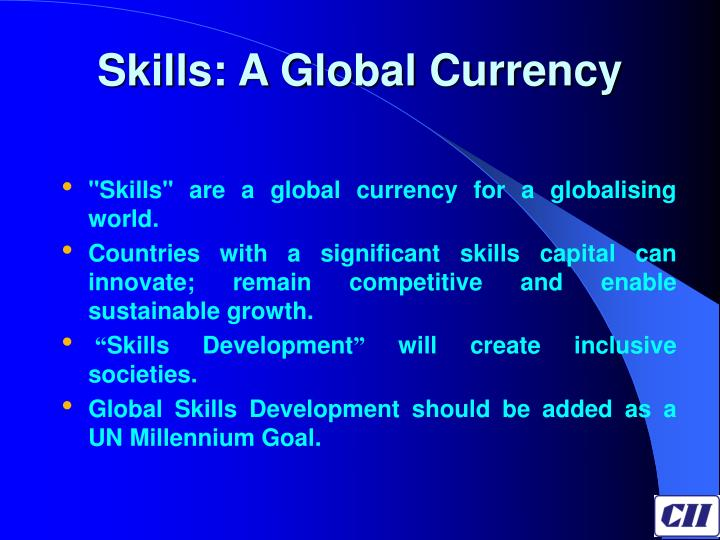 Skills: A Global Currency