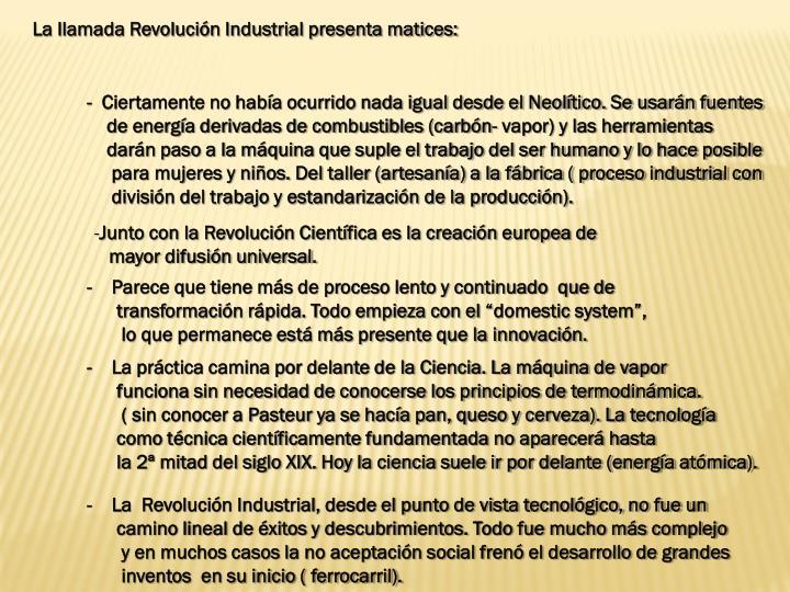 La llamada Revolución Industrial presenta matices: