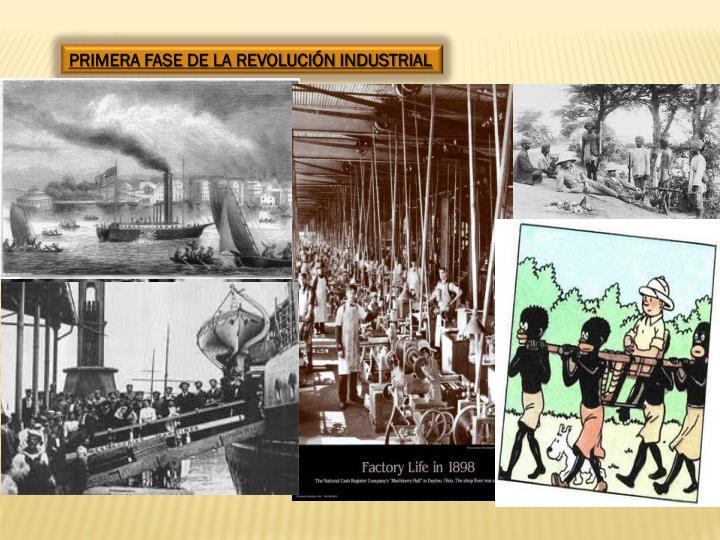 PRIMERA FASE DE LA REVOLUCIÓN INDUSTRIAL