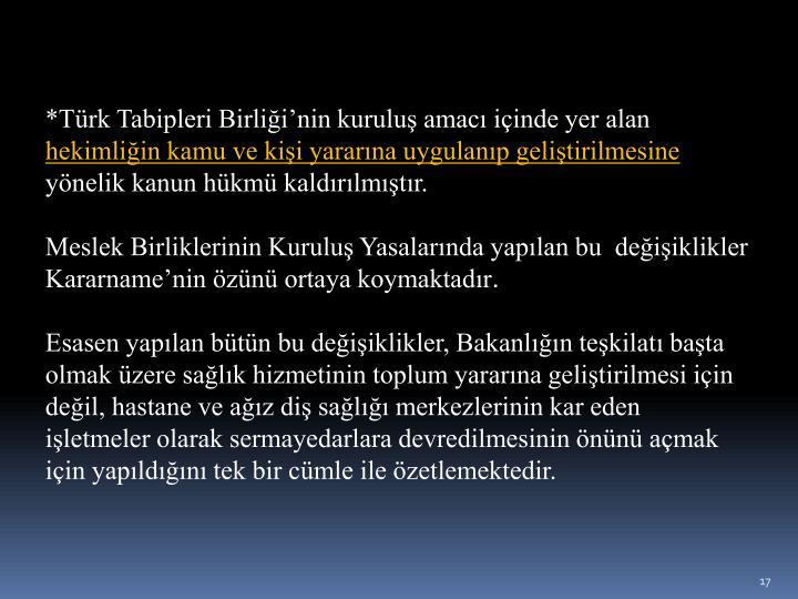 *Türk Tabipleri Birliği'nin kuruluş amacı içinde yer alan