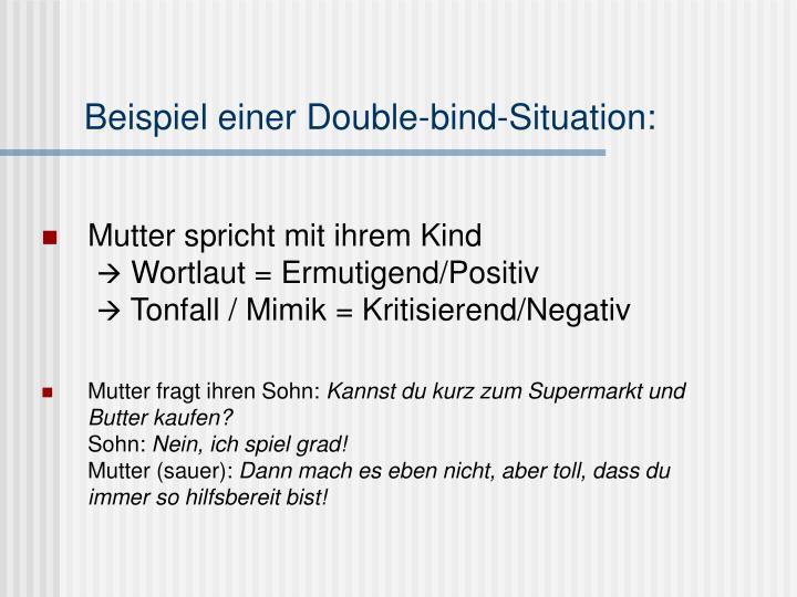 Beispiel einer Double-bind-Situation: