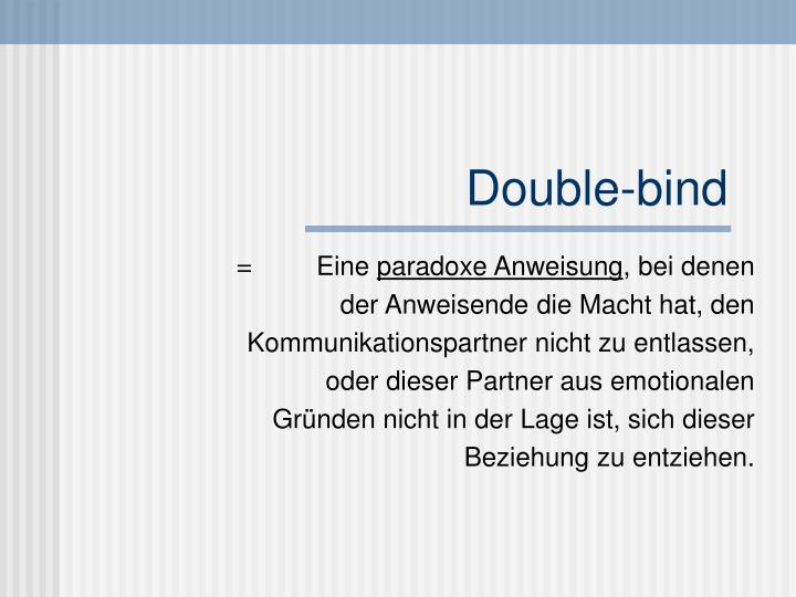 Double-bind