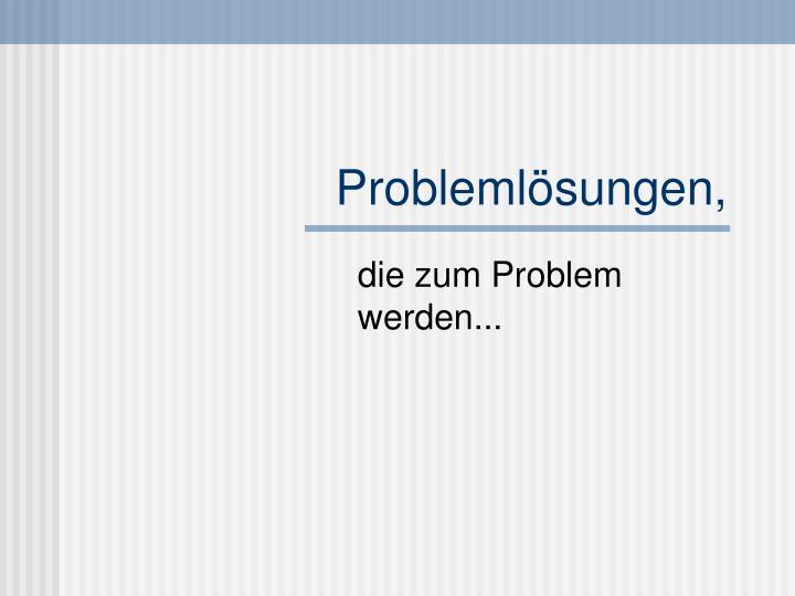 Problemlösungen,